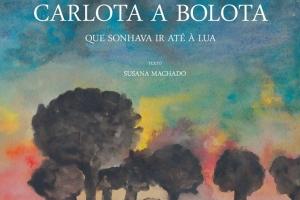 """Capa do Livro - """"Carlota, a Bolota que sonhava ir até à Lua."""""""